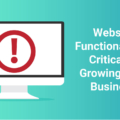 Why having a functional website is so important for growing your business.